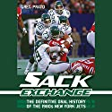 Sack Exchange: The Definitive Oral History of the 1980s New York Jets Audiobook by Greg Prato Narrated by Bob Dunsworth
