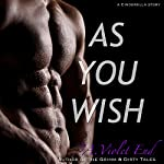 As You Wish, A Cinderella Story & Erotic Romance |  A. Violet End