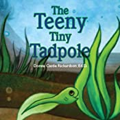 The Teeny Tiny Tadpole | [Donna Castle Richardson]