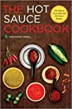 Hot Sauce Cookbook: The Book of Fiery Salsa and Hot Sauce Recipes (English Edition)