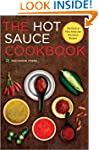 Hot Sauce Cookbook: The Book of Fiery...