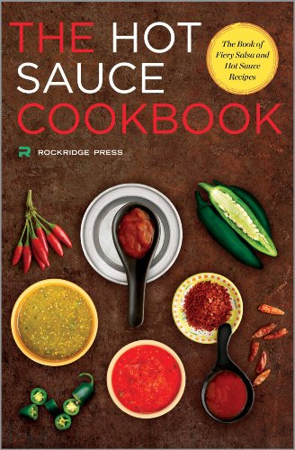 Hot Sauce Cookbook: The Book of Fiery Salsa and Hot Sauce Recipes by Rockridge Press