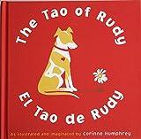 The Tao of Rudy/El Tao De Rudy: Canine Wisdom for the Current Age/Sabiduria Canina Para Los Tiempos De Hoy
