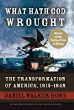 Image of What Hath God Wrought: The Transformation of America, 1815-1848 (Oxford History of the United States)