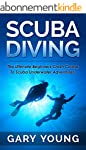 Scuba Diving: The Ultimate Beginners...