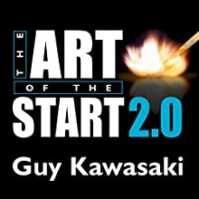 The Art of the Start 2.0: The Time-Tested, Battle-Hardened Guide for Anyone Starting Anything Audiobook by Guy Kawasaki Narrated by Paul Boehmer