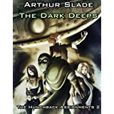 The Dark Deeps (The Hunchback Assignments Book 2)by Arthur Slade