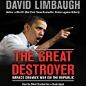 The Great Destroyer: Barack Obama's War on the Republic (       UNABRIDGED) by David Limbaugh Narrated by Mike Chamberlain
