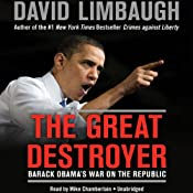The Great Destroyer: Barack Obamas War on the Republic | [David Limbaugh]