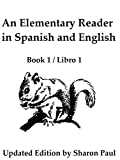 img - for An Elementary Reader in Spanish and English / Un Libro Primaria de Lectura en Espa ol y Ingl s (First Bilingual Readers) book / textbook / text book