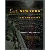 Lost New York, Expanded and Updated Edition ~ Nathan Silver