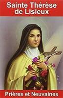 Sainte Thérèse de Lisieux : Prières et neuvaines
