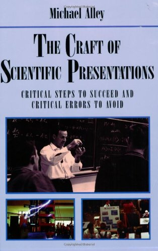 The Craft of Scientific Presentations: Critical Steps to...