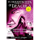 In the Footsteps of Dracula, 3rd Edition ~ Steven P. Unger