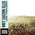 Less Than Zero (       UNABRIDGED) by Bret Easton Ellis Narrated by Christian Rummel