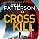 Cross Kill: BookShots Audiobook by James Patterson Narrated by Ruben Santiago-Hudson
