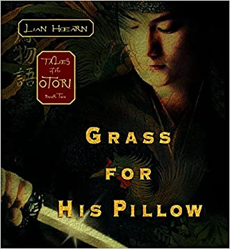 Grass for His Pillow (Tales of the Otori, Book 2) written by Lian Hearn
