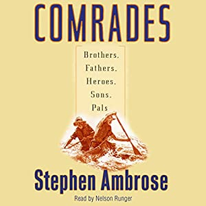 Comrades: Brothers, Fathers, Heroes, Sons, Pals | [Stephen E. Ambrose]