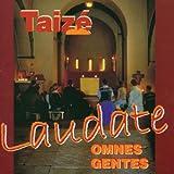 Songtexte von Taizé - Laudate omnes gentes