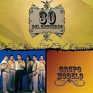 Grupo Modelo - 30 Del Recuerdo - Amazon.com Music
