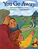 img - for By Dorothy Corey You Go Away (2 Reprint) [Paperback] book / textbook / text book