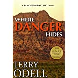 Where Danger Hides (Blackthorne, Inc.) ~ Terry Odell