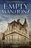 img - for Empty Mansions: The Mysterious Life of Huguette Clark and the Spending of a Great American Fortune book / textbook / text book