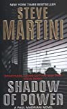 Shadow of Power: A Paul Madriani Novel (0061230898) by Steve Martini