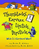 Thumbtacks, Earwax, Lipstick, Dipstick: What Is a Compound Word? (Words Are Categorical) (0761349170) by Cleary, Brian P.