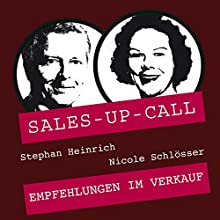 Empfehlungen im Verkauf (Sales-up-Call) Hörbuch von Stephan Heinrich, Nicole Schlösser Gesprochen von: Stephan Heinrich, Nicole Schlösser