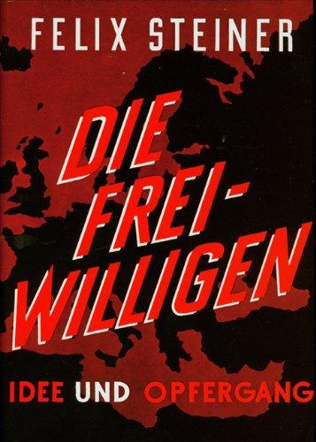 Download Die Freiwilligen der Waffen-SS: Idee und Opfergang pdf ...