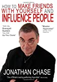 Jonathan Chase How to Make Friends with Yourself and Influence People