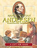 img - for A Gift for Hans (Hans Christian Andersen Illustrated Fairy Tales) book / textbook / text book