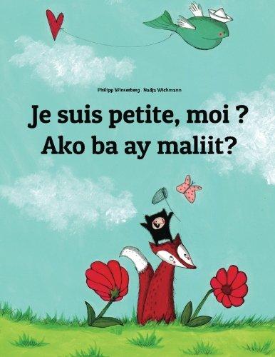 Je suis petite, moi ? Ako ba ay maliit?: Un livre d'images pour les enfants (Edition bilingue français-tagalog) (French