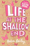 Helen Bailey Electra Brown: 1: Life at the Shallow End: The Crazy World of Electra Brown