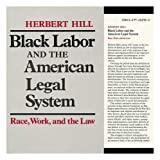 Black Labor And The American Legal System. Race, Work, And The Law