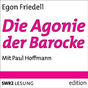 Die Agonie der Barocke Hörbuch