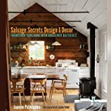 img - for Salvage Secrets Design & Decor: Transform Your Home with Reclaimed Materials book / textbook / text book