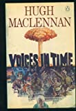 Voices in Time (0140059717) by Hugh MacLennan