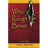 What Rough Beast ~ Chris Sherrill
