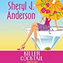 Killer Cocktail: A Molly Forrester Novel (       UNABRIDGED) by Sheryl J. Anderson Narrated by Meghan Kane Haseman