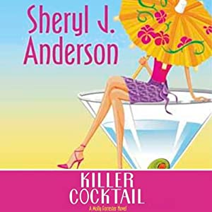 Killer Cocktail: A Molly Forrester Novel | [Sheryl J. Anderson]