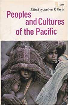 Peoples and Cultures of the Pacific, Andrew P. Vayda