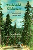 Windshield Wilderness: Cars, Roads, and Nature in Washington's National Parks (Weyerhaeuser Environmental Books) (0295986069) by Louter, David