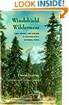 Windshield Wilderness: Cars, Roads, a...