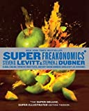 img - for SuperFreakonomics, Illustrated edition: Global Cooling, Patriotic Prostitutes, and Why Suicide Bombers Should Buy Life Insurance by Steven D. Levitt (2010-10-19) book / textbook / text book