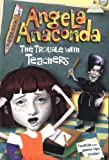 img - for The Trouble with Teachers (Angela Anaconda Chapter Book) book / textbook / text book