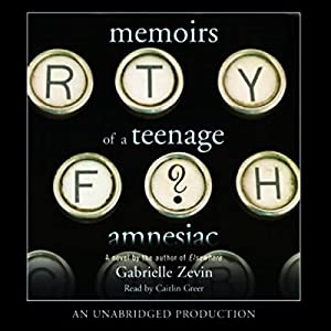 Memoirs of a Teenage Amnesiac Audiobook