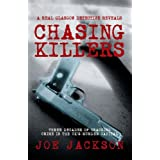 Chasing Killers: Three Decades of Cracking Crime in the UK's Murder Capitalby Joe Jackson