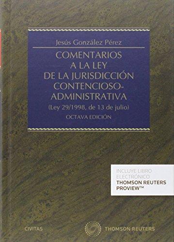 Comentarios a la Ley de la Jurisdicción Contencioso-Administrativa (8ª ed.) (Estudios y Comentarios de Legislación)